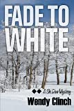 Fade To White (The Ski Diva Mysteries) (Volume 2)
