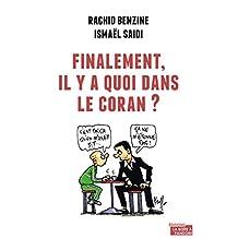 Finalement, il y a quoi dans le Coran ?: Dialogue pédagogique autour du texte sacré (French Edition)