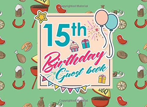 Download 15th Birthday Guest Book: Blank Guest Book For Party, Guest Sign In Book For Birthday, Guest Book For Event, Guest Book Diary, Cute BBQ Cover (Volume 88) pdf