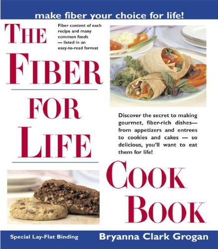The Fiber for Life Cookbook: Delicious Recipes for Good Health