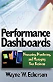 img - for Performance Dashboards: Measuring, Monitoring, and Managing Your Business by Wayne W. Eckerson (2005-10-14) book / textbook / text book