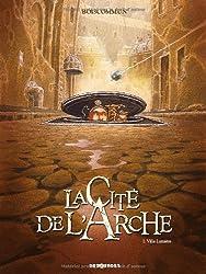 La Cité de l'Arche, Tome 1 : Ville Lumière