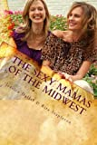 The Sexy Mamas of the Midwest, Jessica Dallas and Rita Stapleton, 145159335X