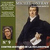 Contre-histoire de la philosophie 9.2: L'Eudémonisme social - Le XIXe siècle de Karl Marx à Bentham | Michel Onfray