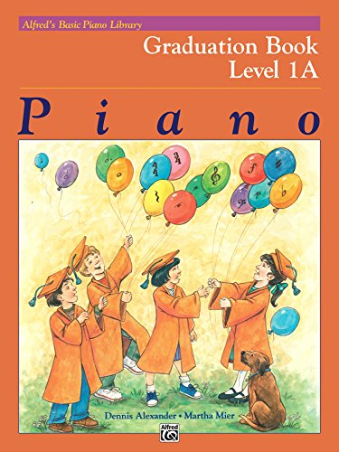 Alfred's Basic Piano Library, Graduation Book 1A: Learn How to Play Piano with this Esteemed -