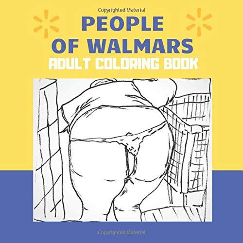 Amazon.com: People Of Walmars, Adult Coloring Book: Adult Coloring Book  With Disturbing And Funny Images Of People From Walmart, People Of Walmart,  Walmartians, , People Of Walmart Adult Coloring Book (9781712163207):