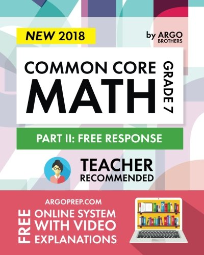 Argo Brothers Math Workbook, Grade 7: Common Core Math Free Response, Daily Math Practice Grade 7