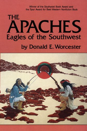 The Apaches: Eagles of the Southwest (The Civilization of the American Indian Series Book 149)