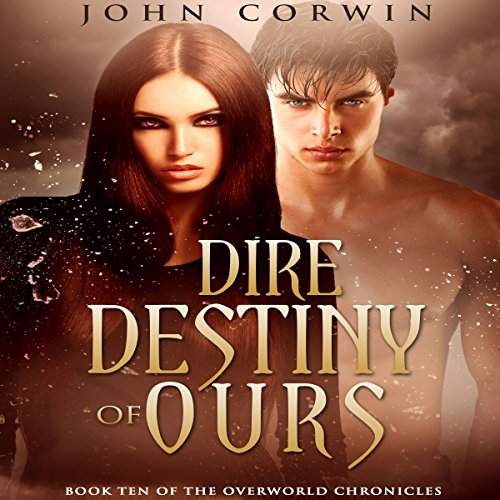 Dire Destiny of Ours: Overworld Chronicles, Book 10