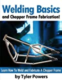 Welding Basics and Chopper Frame Fabrication!