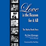 Love Is the Reason for It All: The Shirley Booth Story | Jim Manago