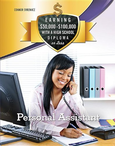 Personal Assistant (Earning $50,000 - $100,000 with a High School Diploma or Les) pdf