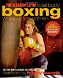 The Gleason's Gym Total Body Boxing Workout for Women, Hector Roca and Bruce Silverglade, 0743286871