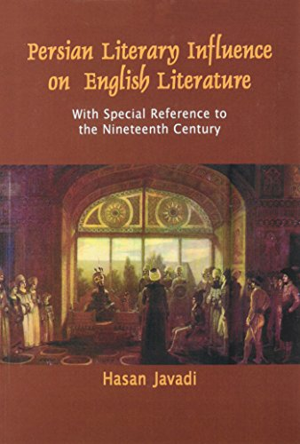 Persian Literary Influence On English Literature: With Special Reference To The Nineteenth Century (Bibliotheca Iranica: Literature Series)