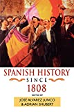 img - for Spanish History since 1808 (Hodder Arnold Publication) book / textbook / text book