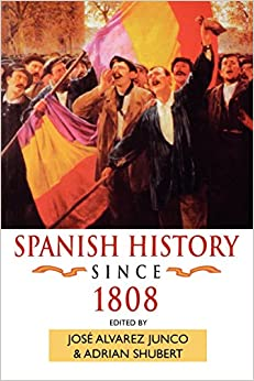 Spanish History since 1808 Hodder Arnold Publication