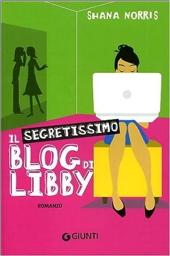 Il segretissimo blog di Libby (Graffi. 12 anni): Amazon.es: Shana Norris: Libros en idiomas extranjeros