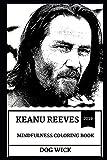 Keanu Reeves Mindfulness Coloring Book (Keanu Reeves Mindfulness Coloring Books)