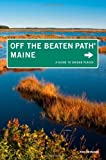 Maine Off the Beaten Path, 9th: A Guide to Unique Places (Off the Beaten Path Series)