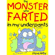 the Monster who Farted in my Underpants -A  Pants and Heartwarming Story of Friendship and Farts: A Funtastic Book For Kids Ages 8-12