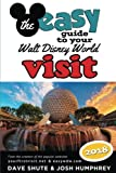 img - for The easy Guide to Your Walt Disney World Visit 2018 book / textbook / text book