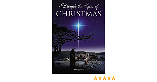 Through the Eyes of Christmas: Keys to Unlocking the Spirit of Christmas in Your Heart (English Edition)