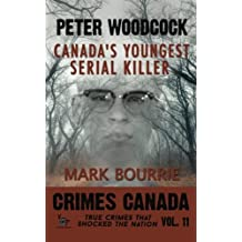 Peter Woodcock: Canada's Youngest Serial Killer