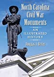 North Carolina Civil War Monuments, Douglas J. Butler, 0786468564