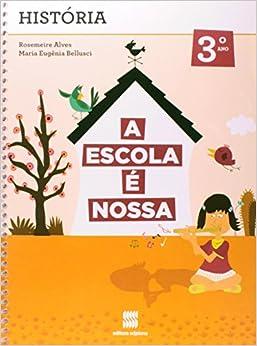 Book A Escola É Nossa. História. 3º Ano - 2ª Série