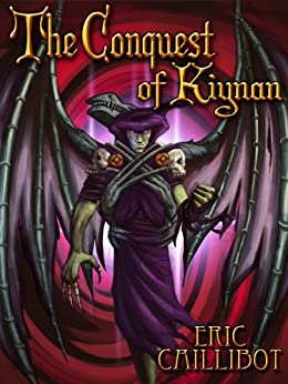 The Conquest of Kiynan by [Caillibot, Eric P]