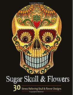 Adult Coloring Books Sugar Skull And Flower For Adults Featuring Stress Relieving