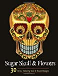Adult Coloring Books: Sugar Skull and...