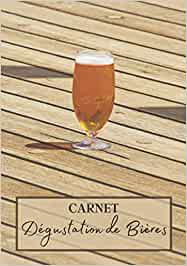Carnet Dégustation de Bières: Livre bière à remplir pour les amoureux de la binouse. Votre journal de bord pour noter vos meilleures dégustation de ce délicieux breuvage. Cahier de note de 106 pages