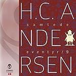 H.C. Andersens samlede eventyr (H.C. Andersens samlede eventyr 9) | Hans Christian Andersen