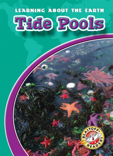 Read Online Tide Pools (Blastoff! Readers: Learning About the Earth) (Blastoff Readers. Level 3) ebook