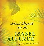 Island Beneath the Sea: A Novel | Isabel Allende
