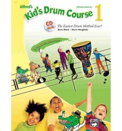 Download Alfred's Kid's Drum Course, Bk 1: The Easiest Drum Method Ever!, Book & CD (Kid's Courses!) (Paperback) - Common pdf