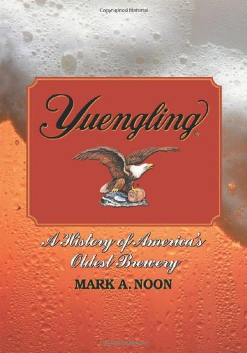 (Yuengling: A History of America's Oldest Brewery)