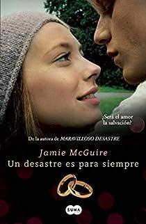 Un Desastre Es Para Siempre par Jamie McGuire