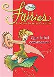 Fairies - Le Monde Secret de Clochette, Tome 3 : Que le bal commence !