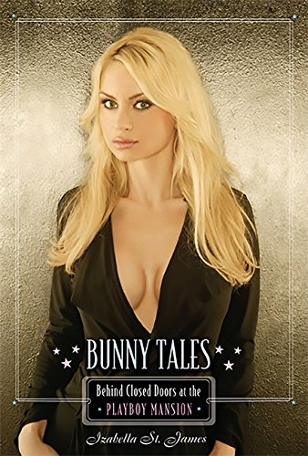Bunny Tales: Behind Closed Doors at the Playboy Mansion