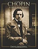 Chopin : A Self-Portrait, Whitwell, David, 1936512408