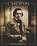 Chopin : A Self-Portrait, Whitwell, David, 1936512408