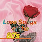 Love Songs Of The '80s