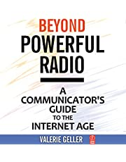Beyond Powerful Radio: A Communicator's Guide to the Internet Age: News, Talk, Information & Personality