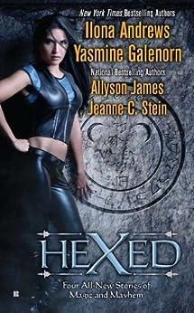 Hexed (Kate Daniels) by [Andrews, Ilona, Yasmine Galenorn, Allyson James, Jeanne C. Stein]