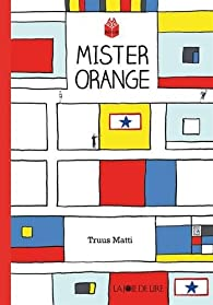 Mister orange par Truus Matti