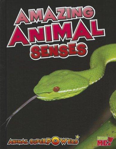 Download Amazing Animal Senses (Animal Superpowers) pdf epub