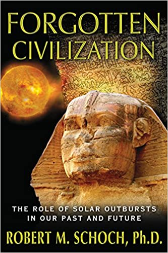 Forgotten Civilization: The Role of Solar Outbursts in Our Past and Future
