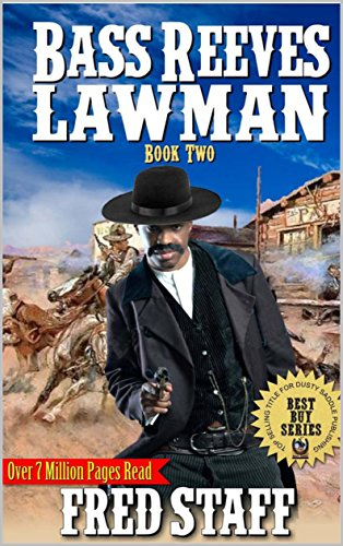 Bass Reeves: Lawman: The Justice of the Lawman: A Western Adventure From The Author of